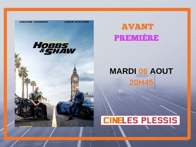 AVANT-PREMIERE FAST AND FURIOUS HOBBS AND SHAW