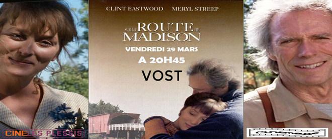 Ciné Classic avec le film sur La route de Madison en VOSTF